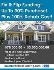 90% PURCHASE & 100% REHAB - INVESTOR FIX & FLIP FUNDING Up To $2, 000, 0