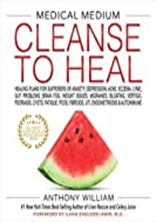 Medical Medium Cleanse to Heal: Healing Plans for Sufferers